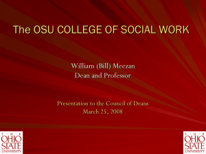 The OSU COLLEGE OF SOCIAL WORK William (Bill) Meezan Dean and Professor