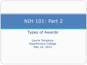 NIH 101: Part 2 Types of Awards Laurie Tompkins Swarthmore College