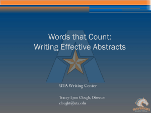 Words that Count: Writing Effective Abstracts UTA Writing Center Tracey-Lynn Clough, Director