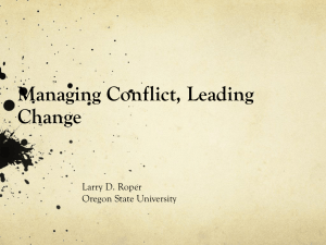 Managing Conflict, Leading Change Larry D. Roper Oregon State University