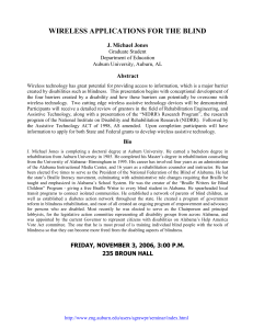 WIRELESS APPLICATIONS FOR THE BLIND  J. Michael Jones Abstract