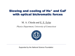 Slowing and cooling of He* and CaF with optical bichromatic forces