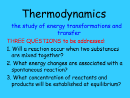 Thermodynamics the study of energy transformations and transfer