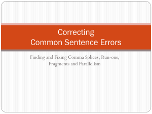 Correcting Common Sentence Errors Finding and Fixing Comma Splices, Run-ons, Fragments and Parallelism