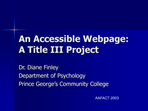 An Accessible Webpage: A Title III Project Dr. Diane Finley Department of Psychology