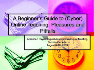 A Beginner's Guide to (Cyber) Online Teaching: Pleasures and Pitfalls