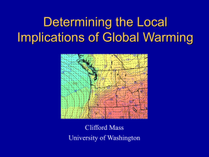 Determining the Local Implications of Global Warming Clifford Mass University of Washington