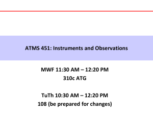 ATMS 451: Instruments and Observations MWF 11:30 AM – 12:20 PM