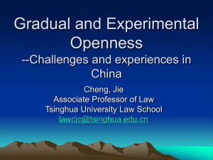 Gradual and Experimental Openness --Challenges and experiences in China