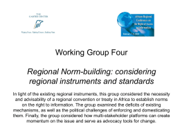 Working Group Four Regional Norm-building: considering regional instruments and standards