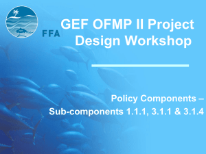 GEF OFMP II Project Design Workshop – Policy Components