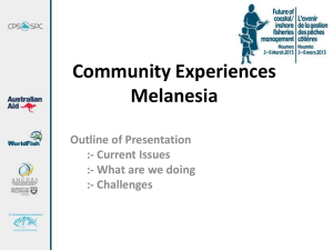Community Experiences Melanesia Outline of Presentation :- Current Issues