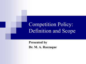 Competition Policy: Definition and Scope Presented by Dr. M. A. Razzaque