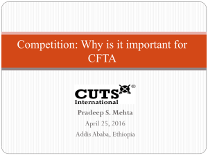 Competition: Why is it important for CFTA Pradeep S. Mehta April 25, 2016