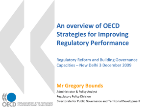 An overview of OECD Strategies for Improving Regulatory Performance Mr Gregory Bounds