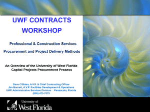 UWF CONTRACTS WORKSHOP Professional & Construction Services Procurement and Project Delivery Methods