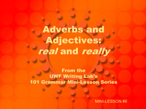 real really Adverbs and Adjectives: