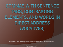 From the UWF Writing Lab's 101 Grammar Mini-Lessons Series Mini-Lesson #41