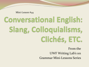 From the UWF Writing Lab's 101 Grammar Mini-Lessons Series Mini-Lesson #44