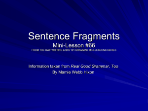 Sentence Fragments Mini-Lesson #66 Real Good Grammar, Too By Mamie Webb Hixon