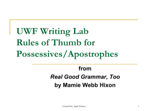 UWF Writing Lab Rules of Thumb for Possessives/Apostrophes from