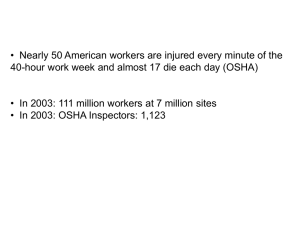 • Nearly 50 American workers are injured every minute of... 40-hour work week and almost 17 die each day (OSHA)