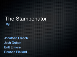 The Stampenator By: Jonathan French Josh Goben