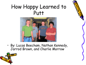 How Happy Learned to Putt • By: Lucas Beecham, Nathan Kennedy,