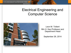 Electrical Engineering and Computer Science Leon M. Tolbert Min H. Kao Professor and