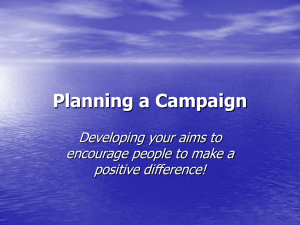 Planning a Campaign Developing your aims to encourage people to make a