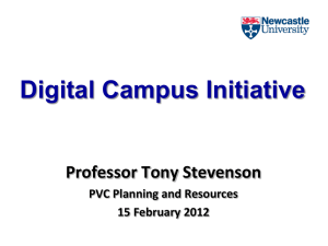 Digital Campus Initiative Professor Tony Stevenson PVC Planning and Resources 15 February 2012