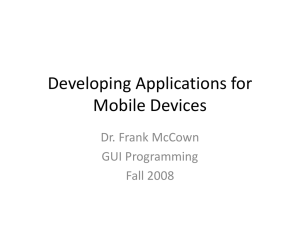 Developing Applications for Mobile Devices Dr. Frank McCown GUI Programming
