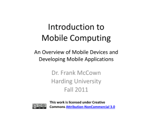 Introduction to Mobile Computing Dr. Frank McCown Harding University