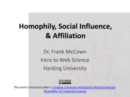 Homophily, Social Influence, & Affiliation Dr. Frank McCown Intro to Web Science