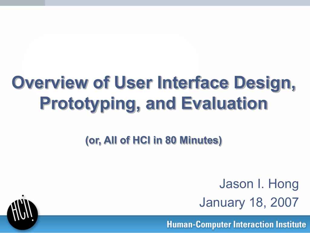 Overview Of User Interface Design Prototyping And Evaluation Jason I Hong