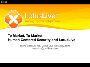 To Market, To Market: Human Centered Security and LotusLive