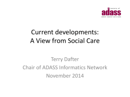 Current developments: A View from Social Care Terry Dafter