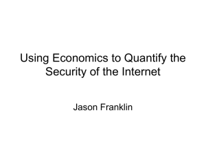 Using Economics to Quantify the Security of the Internet Jason Franklin