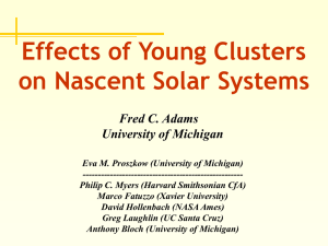 Effects of Young Clusters on Nascent Solar Systems Fred C. Adams