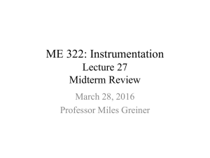 ME 322: Instrumentation Lecture 27 Midterm Review March 28, 2016