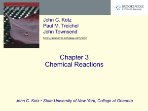 Chapter 3 Chemical Reactions John C. Kotz Paul M. Treichel