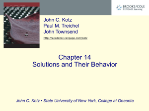 Chapter 14 Solutions and Their Behavior John C. Kotz Paul M. Treichel