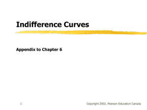 Indifference Curves Appendix to Chapter 6 Copyright 2002, Pearson Education Canada 1