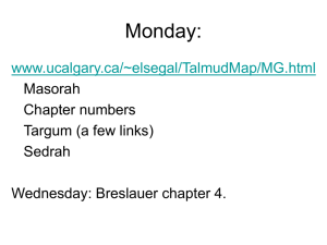 Monday: www.ucalgary.ca/~elsegal/TalmudMap/MG.html Masorah Chapter numbers