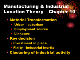 Manufacturing & Industrial Location Theory – Chapter 10 • Material Transformation