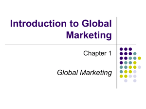 Introduction to Global Marketing Global Marketing Chapter 1