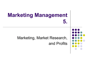 Marketing Management 5. Marketing, Market Research, and Profits