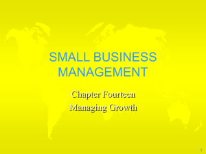 SMALL BUSINESS MANAGEMENT Chapter Fourteen Managing Growth