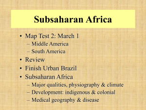 Subsaharan Africa • Map Test 2: March 1 • Review