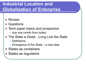 Industrial Location and Globalization of Enterprise States as containers States as regulators